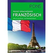PONS Pocket-Sprachführer Französisch: Alles für die Reise - mit Reisewörterbuch