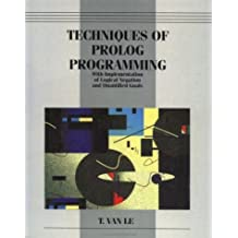 Techniques of Prolog Programming with Implementation of Logical Negation and Quantified Goals by T. Van Le (1992-10-30)
