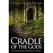 Cradle of the Gods: A Fantasy Adventure (The Soulstone Prophecy Book 1) (English Edition)