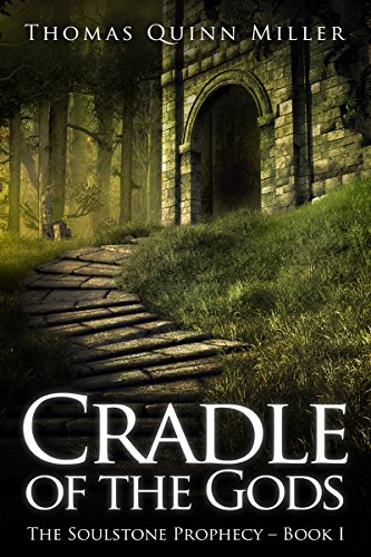 Cradle of the Gods (The Soulstone Prophecy Book 1) (English Edition)