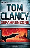 Gefahrenzone: Thriller (JACK RYAN, Band 15) von Tom Clancy (11. Mai 2015) Taschenbuch