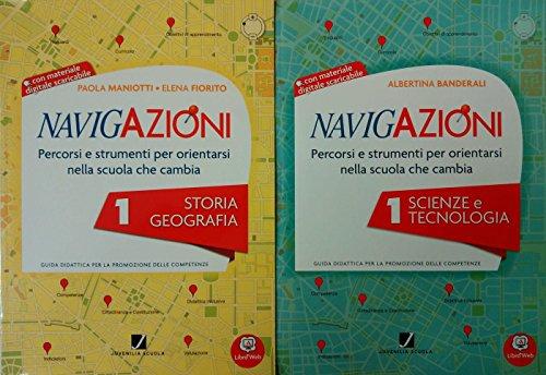 NAVIGAZIONI 1 Storia Geografia + NAVIGAZIONI 1 Scienze e Tecnologia - Guide didattiche Per la Scuola primaria