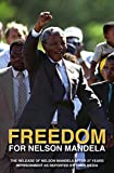 Freedom for Nelson Mandela: The Release of Nelson Mandela after 27 Years of Imprisonment as Reported by Times Media