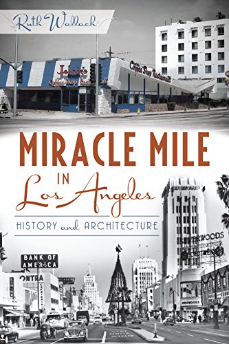 Miracle Mile in Los Angeles: History and Architecture (English Edition)