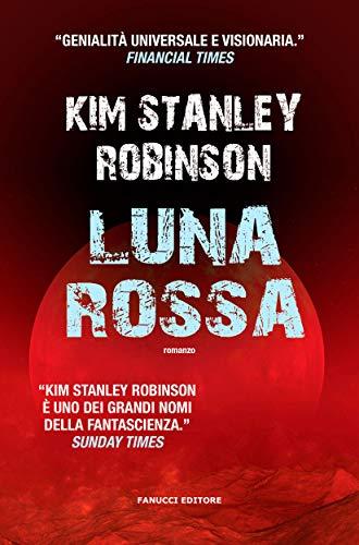 La luna rossa (Fanucci) di [Kim Stanley Robinson]