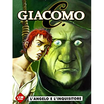 L'angelo E L'inquisitore. Giacomo C.: 4