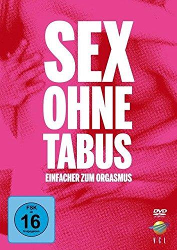Sex Ohne Tabus - Einfacher Zum Orgasmus