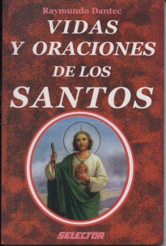 Vidas y Oraciones de los Santos (Coleccion Espiritual)