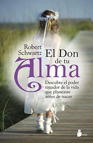 EL DON DE TU ALMA por ROBERT SCHWARTZ
