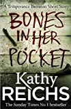 Bones In Her Pocket (Temperance Brennan) by Kathy Reichs