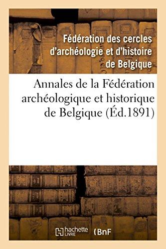 Annales de la Fédération archéologique et historique de Belgique