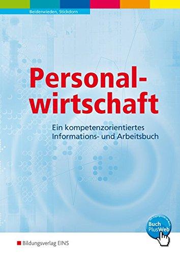 Personalwirtschaft: Ein kompetenzorientiertes Informations- und Arbeitsbuch