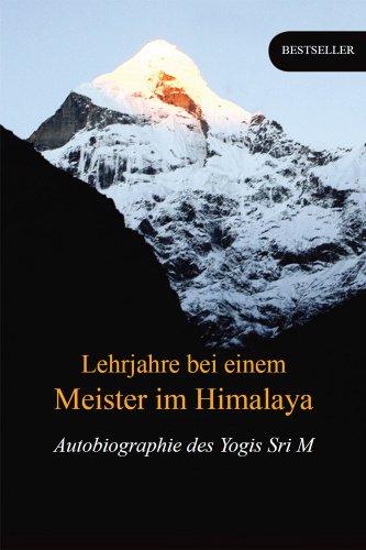 lehrjahre-bei-einem-meister-im-himalaya-autobiographie-des-yogis-sri-m