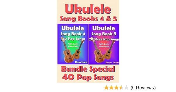 Ukulele Song Book 4 5 40 Popular Songs With Lyrics And Ukulele