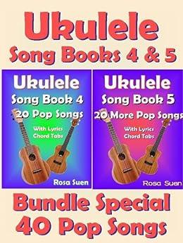 Ukulele Song Book 4 & 5 - 40 Popular Songs With Lyrics and Ukulele Chord Tabs - Bundle of 2 Ukulele Song Books: Ukulele Chord Tabs (Ukulele Songs 1) (English Edition) par [Suen, Rosa]