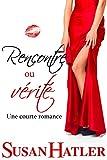 Rencontre ou vérité (Rencontre à tout prix ! t. 2) (French Edition)