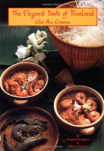 The Elegant Taste of Thailand: Cha Am Cuisine by Srisawat & Pan (1998) Paperback