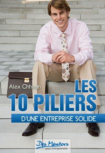Les 10 piliers d'une entreprise solide par Alex