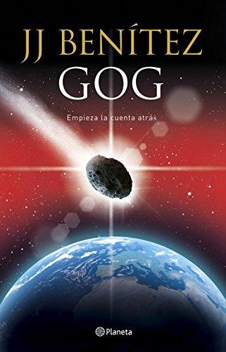 Gog: Empieza la cuenta atrás (Biblioteca J. J. Benítez) por J. J. Benítez