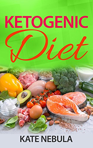 Ketogenic Diet: The Complete Ketogenic Diet For Beginners; Keto Diet; Ketogenic Diet Step By Step Guide For Beginners; Ketogenic Diet Weight Loss; Ketogenic Ketogenic Diet Diabetes. (English Edition)