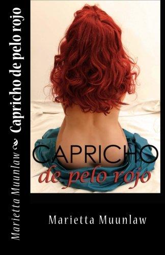 Capricho de pelo rojo: La novela erótica que estabas esperando