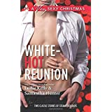 White-Hot Reunion: It Happened One Christmas\I'll Be Yours for Christmas (Harlequin A Very Sexy Christmas Collecti) by Leslie Kelly (2014-09-16)