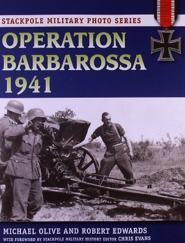 Operation Barbarossa 1941 (Stackpole Military Photo Series) by Olive, Michael, Edwards, Robert (2012) Paperback