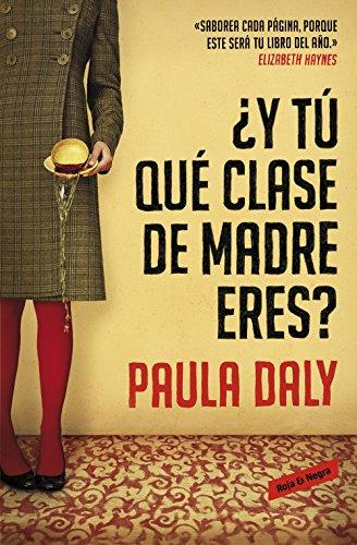 Y tú qué clase de madre eres? eBook: Paula Daly: Amazon.es: Tienda ...