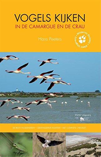 Vogels kijken in de Camargue en de Crau: de beste vogelplekken - gedetailleerde kaarten met complete checklist (Wildernis dichtbij) por Hans Peeters