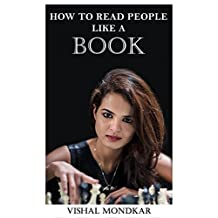 How To Read People Like A Book: The Ultimate Psychology Guide to Analyzing, Mind Reading and Influencing People Using Body Language, Psychological Persuasion and Manipulation (English Edition)