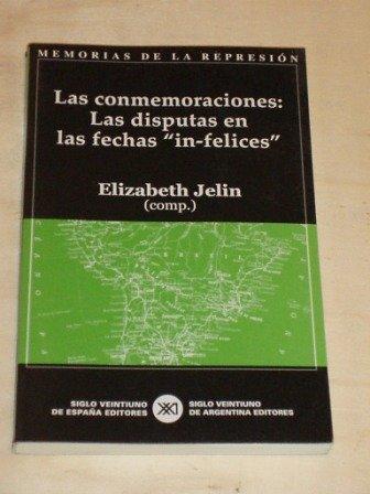 MEMORIAS DE LA REPRESIÓN 3 - LAS CONMEMORACIONES: LAS DISPUTAS EN LAS FECHAS IN-FELICES