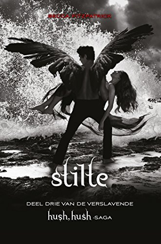 Stilte (Hush, hush saga Book 3) (Dutch Edition) eBook: Becca ...
