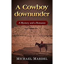 A Cowboy downunder: a mystery and a romance (English Edition)
