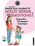 Aider son enfant à gérer ses émotions