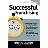 Successful Franchising: Expert Advice on Buying, Selling and Creating Winning Franchises (Instant Success)