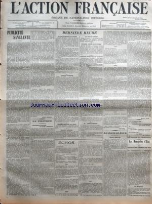 ACTION FRANCAISE (L') [No 118] du 17/07/1908 - PUBLICITE SANGLANTE PAR LEON DAUDET - LA POLITIQUE - CONCURRENCE ETRANGERE ET REGIME CORPORATIF PAR CH. M. - DERNIERE HEURE - LES JEUX OLYMPIQUES DE LONDRES - L'AFFAIRE EULENBOURG - L'ESCADRE AMERICAINE AUX HAWAI - TENTATIVE D'EVASION - LES FETES DE LOURDES - UN BATEAU SURPRIS PAR UN TYPHON - L'AGITATION JEUNE TURQUE EN MACEDOINE - L'ANNEXION DU CONGO BELGE - ATTENTAT SUR LA LIGNE DE MONTEREAU - AU JOURNAL OFFICIEL - ECHOS PAR RIVAROL - AU JOUR LE par Collectif