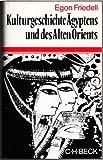Kulturgeschichte ?gyptens und des Alten Orients Leben und Legende der vorchristlichen Seele