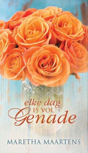 Elke dag is vol genade (Afrikaans Edition)
