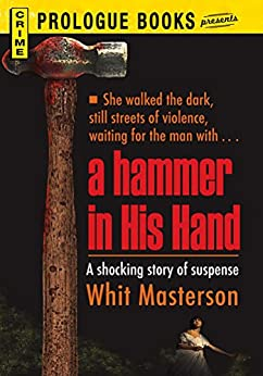 A Hammer in His Hand (Prologue Books) by [Masterson, Whit]
