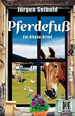 Pferdefuß: Ein Allgäu-Krimi (Allgäu-Krimis, Band 4)