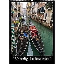 """Venedig – La Romantica"" (Wandkalender 2017 DIN A2 hoch): Venedig - einzigartig - romantisch (Monatskalender, 14 Seiten ) (CALVENDO Orte)"