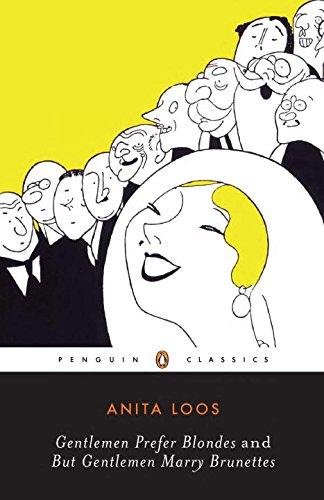 Gentlemen Prefer Blondes and But Gentlemen Marry Brunettes (Penguin Twentieth Century Classics)