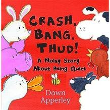 Crash, Bang, Thud! by Dawn Apperley (19-Jul-2001) Paperback
