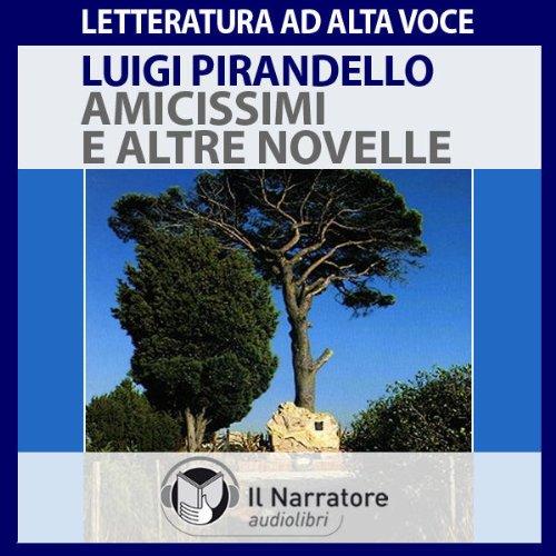 Amicissimi e altre novelle  Audiolibri