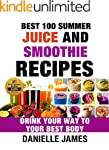 BEST 100 SUMMER JUICE AND SMOOTHIE RE...
