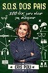 S.O.S dos pais: 500 dicas para educar...