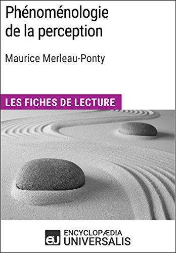 Phénoménologie de la perception de Maurice Merleau-Ponty: Les Fiches de lecture d'Universalis par Encyclopaedia Universalis