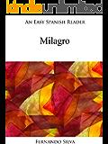 An Easy Spanish Reader: Milagro (Easy Spanish Readers nº 1) (Spanish Edition)