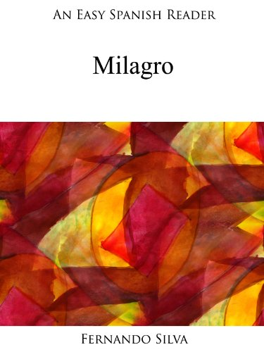 An Easy Spanish Reader: Milagro (Easy Spanish Readers nº 1) por Fernando Silva