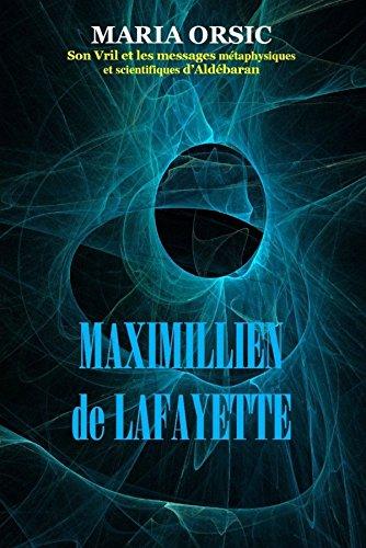 MARIA ORSIC. Son Vril et les messages métaphysiques et scientifiques d'Aldébaran par Maximillien De Lafayette